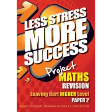 Less Stress More Success LC Maths H2