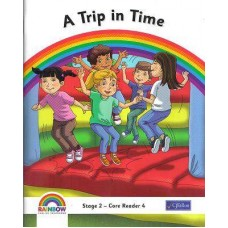 A Trip in Time Rainbow Reader 2nd