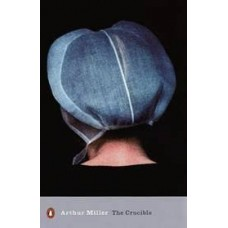 Novel The Crucible- Arthur Miller