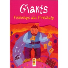 Giants Fishbones and Chocolate