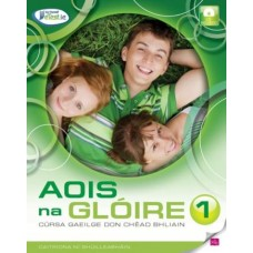 Aois na Gloire 1st Year Irish Text