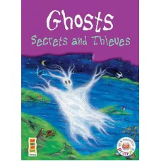 Ghosts Secrets and Thieves